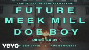 Future Ft. Meek Mill, Doe Boy – 100 Shooters